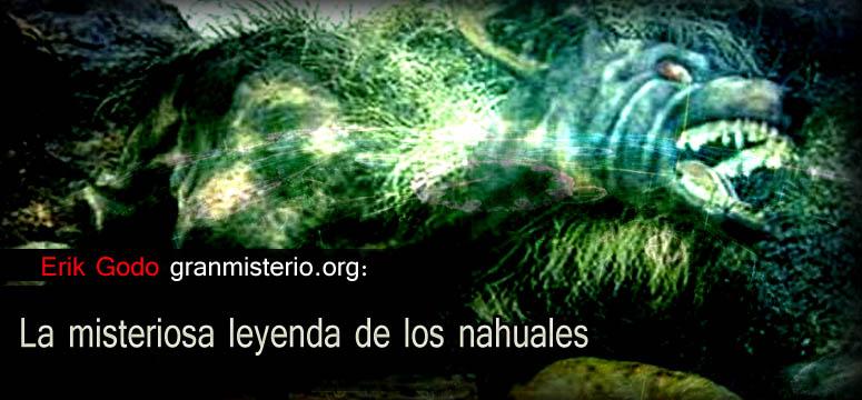 La Misteriosa Leyenda De Los Nahuales