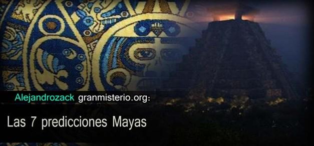 Las 7 predicciones Mayas