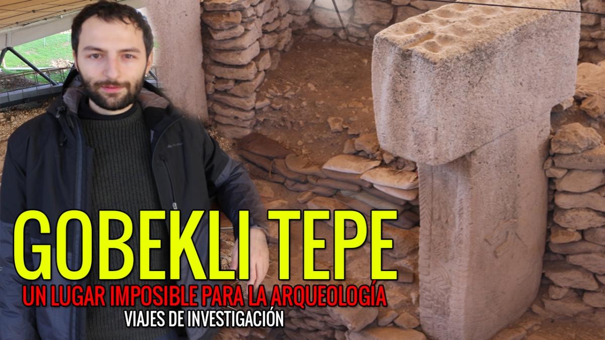 Gobekli tepe - Un lugar IMPOSIBLE para la Arqueología - Viajes de investigación